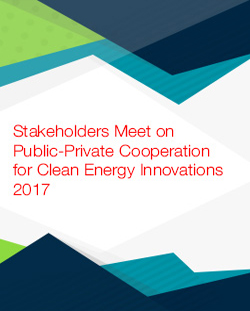 Stakeholders Meet on Public-Private Cooperation for Clean Energy Innovations 2017